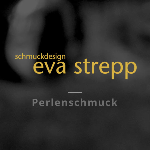 Eva Strepp . Perlenschmuck/Schmuckdesign