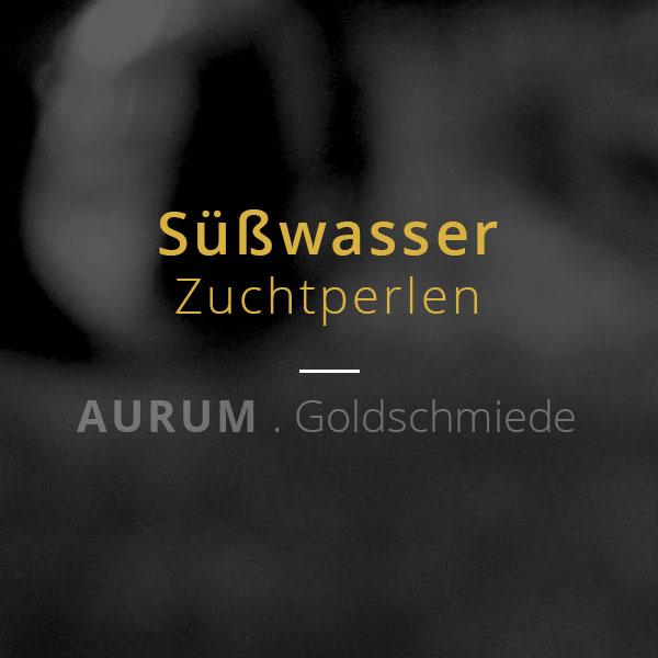 Süßwasser Zuchtperlen → AURUM Goldschmiede . Worms